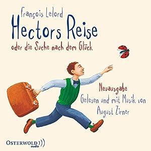 Hectors Reise. Oder die Suche nach dem Glück Audiobook