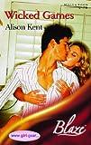 Wicked Games (Blaze Romance) (0263844528) by Kent, Alison
