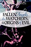 Image of Fallen Angels, the Watchers, and the Origins of Evil