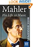 Mahler - His Life & Music