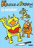 echange, troc Charb - Maurice et Patapon, Tome 2 : Ca rafraîchit