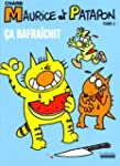 Maurice et Patapon, Tome 2 : Ca rafra...
