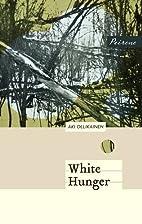White Hunger by Aki Ollikainen (2015-03-01)