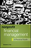 Nonprofit Financial Management: A Practical Guide (Wiley Nonprofit Authority)