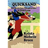 Quicksand: The Mysterious Disappearance of Dakotaroo ~ Krista Michelle Breen