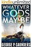 Whatever Gods May Be
