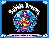 Bubble Dreams
