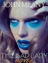 The Bad Lady: (Novel)