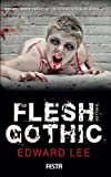 Edward Lee Flesh Gothic