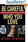 Be Careful Who You Love: Inside the M...