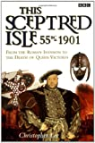 Christopher Lee This Sceptred Isle: 55BC-1901 (This Sceptred Isle, 1)