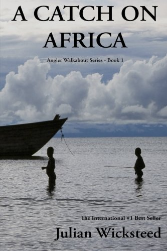 a-catch-on-africa-angler-walkabout-series-book-1