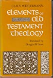 Elements of Old Testament theology (0804201919) by Westermann, Claus