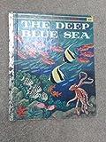 img - for The deep blue sea (A little golden book) book / textbook / text book