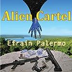 Alien Cartel | Efrain Palermo