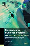 Semantics in Business Systems: The Savvy Manager's Guide (The Savvy Manager's Guides)
