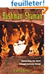 Bushman Shaman: Awakening The Spirit...