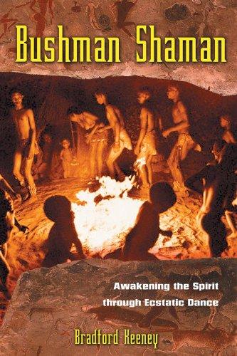 Bushman Shaman: Awakening the Spirit through Ecstatic Dance PDF