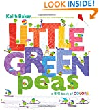 Little Green Peas: A Big Book of Colors (The Peas Series)