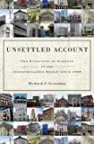 Unsettled Account: The Evolution of Banking in the Industrialized World since 1800 (The Princeton Economic History of the Western World)