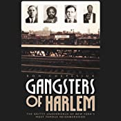 Gangsters of Harlem: The Gritty Underworld of New York City's Most Famous Neighborhood | [Ron Chepesiuk]