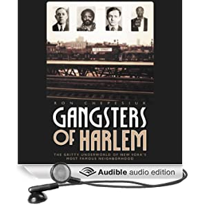 Gangsters of Harlem: The Gritty Underworld of New York City's Most Famous Neighborhood (Unabridged)