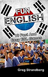Fun English: 10 Fast and Easy ESL Games (Teaching Abroad Book 9) (English Edition)