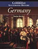 The Cambridge Illustrated History of Germany (Cambridge Illustrated Histories) (0521794323) by Martin Kitchen