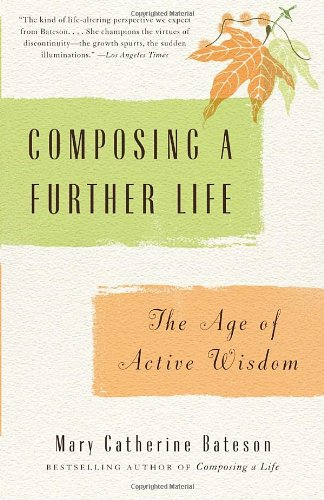 Composing a Further Life: The Age of Active Wisdom PDF
