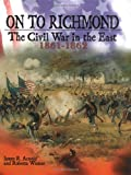 img - for On to Richmond: The Civil War in the East, 1861-1862 (Civil War (Lerner)) book / textbook / text book