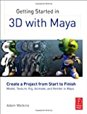 51RHofVZbbL. SL160  Getting Started in 3D with Maya: Create a Project from Start to Finish Model, Texture, Rig, Animate, and Render in Maya