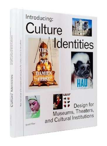 Introducing  Culture Identities: Design for Museums, Theaters and Cultural Institutions