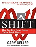 img - for SHIFT: How Top Real Estate Agents Tackle Tough Times (PAPERBACK) (Millionaire Real Estate) (Paperback) book / textbook / text book