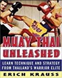 Muay Thai unleashed:learn technique and strategy from Thailand