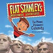 Flat Stanley's Worldwide Adventures #1: The Mount Rushmore Calamity   Jeff Brown
