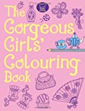 Jessie Eckel The Gorgeous Girls' Colouring Book