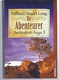 Die Abenteurer (Australien-Saga, 5) (3898974669) by William Stuart Long
