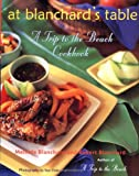 At Blanchards Table: A Trip to the Beach Cookbook