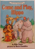 Come and Play, Hippo (An I Can Read Book) (0060261765) by Thaler, Mike