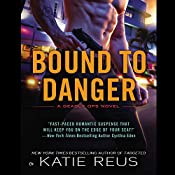 Bound to Danger: Deadly Ops, Book 2 | Katie Reus