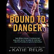Bound to Danger: Deadly Ops, Book 2 | [Katie Reus]