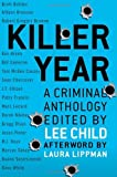 Killer Year: Stories to Die For...From the Hottest New Crime Writers (0312374704) by Child, Lee