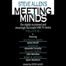 Meeting of Minds, Volume VI (Unabridged) Audiobook by Steve Allen's Narrated by James Booth, Alexander Scourby, Julio Mendina, Jayne Meadows