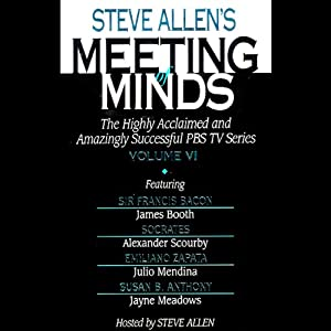 Meeting of Minds, Volume VI (Unabridged) | [Steve Allen's]