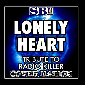 Lonely Heart (Tribute To Radio Killer) Performed By Cover Nation - Single