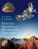 Fractals, Graphics, and Mathematics Education (Mathematical Association of America Notes)