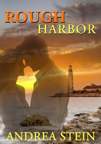 <strong>A Free Excerpt From Bestselling Author Andrea Stein's <em>Rough Harbor</em> ... A Lively Contemporary Romance With a Hint of Suspense - 15 of 15 Rave Reviews & Just 99 Cents!</strong>