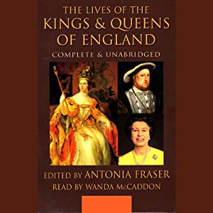 The Lives of the Kings and Queens of England | [edited by Antonia Fraser]