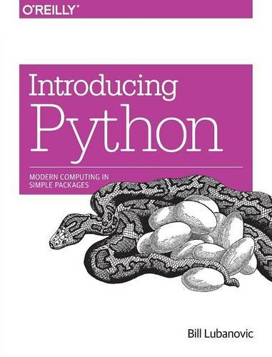 Introducing Python: Modern Computing in Simple Packages, by Bill Lubanovic