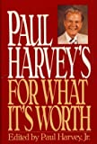 Paul Harvey's For What It's Worth (0553077201) by Paul Harvey Jr.